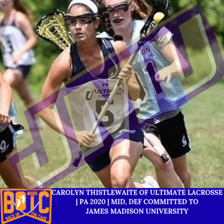 CAROLYN THISTLEWAITE OF ULTIMATE LACROSSE  | PA 2020 | MID, DEF COMMITTED TO  JAMES MADISON UNIVERSITY .png